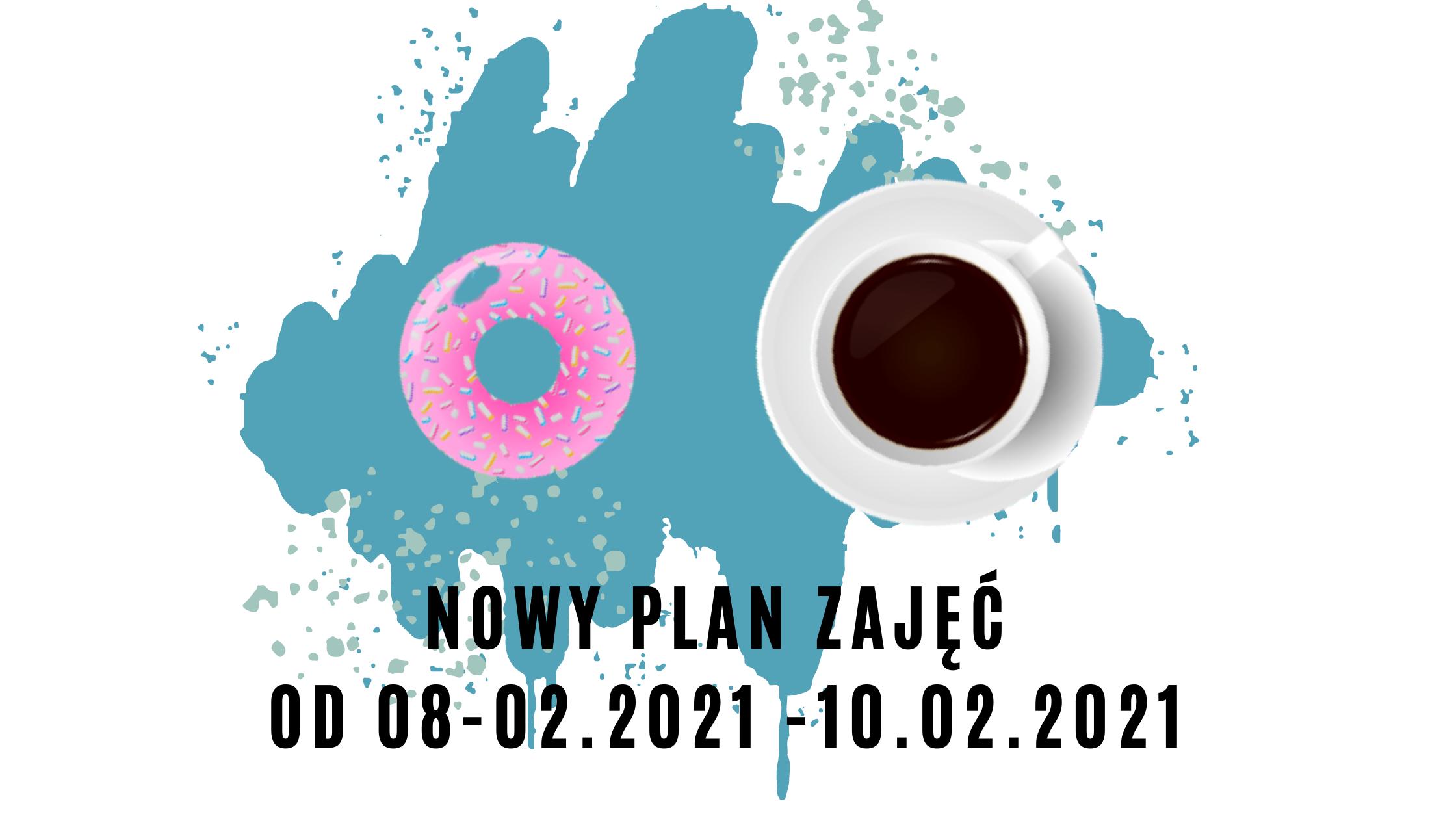 Nowy plan zajęć  08.02.2021-10.02.2021