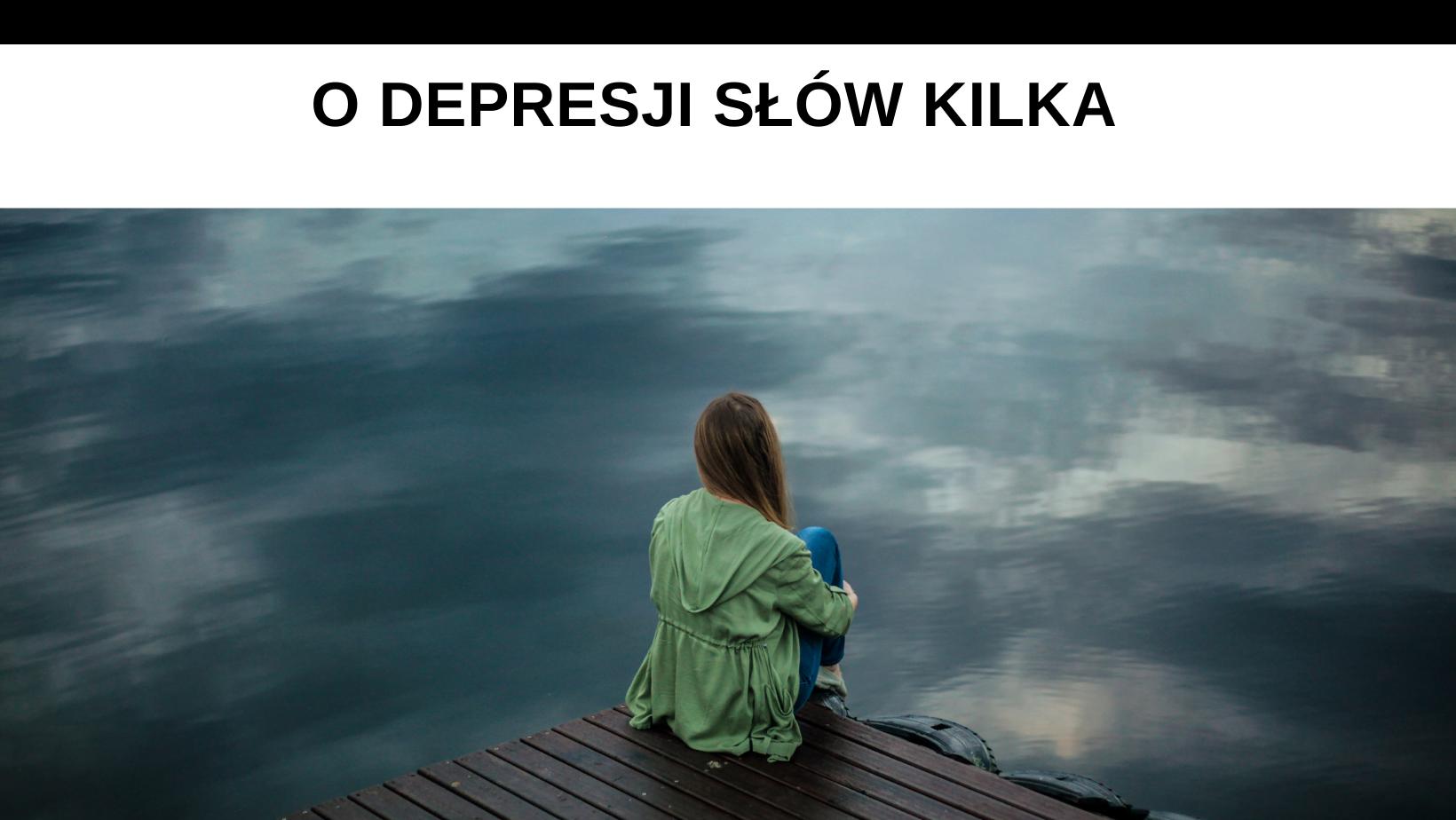 O depresji słów kilka